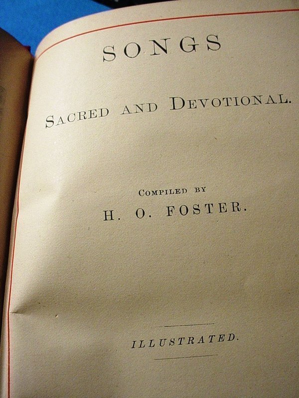 Songs, Sacred and Devotional ~ H.O. John Foster 1880