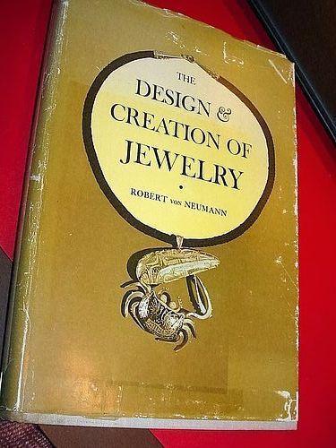 1st Ed The Design and Creation of Jewelry~ Robert von Neuman