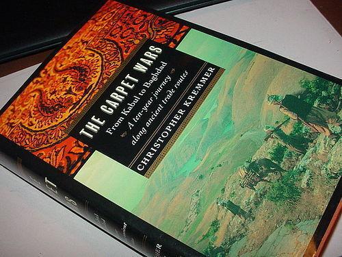1st Ed The Carpet Wars~From Kabul to Baghdad~Christopher Kremmer