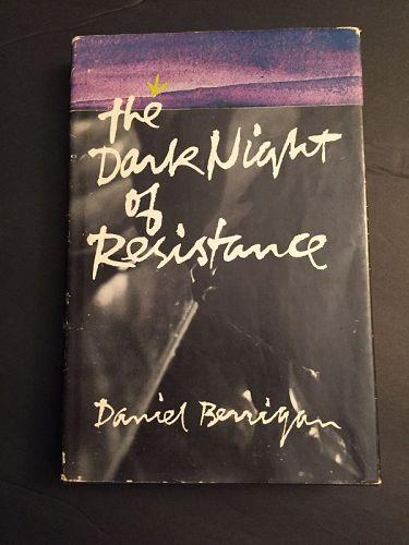 1st Ed The Night of Dark Resistance ~ Daniel Berrigan