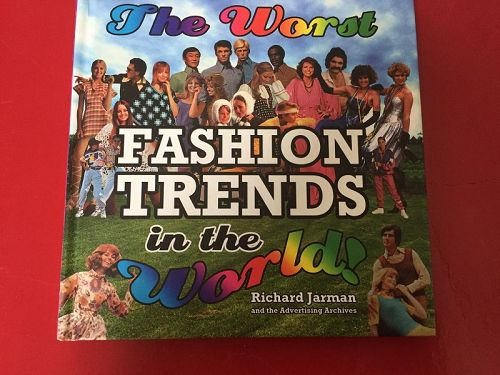 The Worst Fashion Trends in the World ~ Richard Jarman