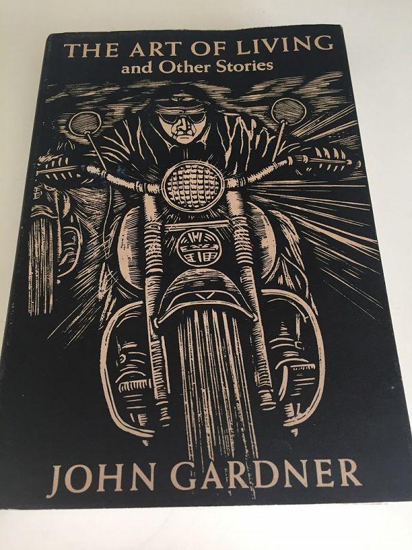 1st ED The Art of Living + Other Stories ~John Gardner
