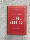 1st Ed ~THE CARTIERS: The Untold Story of the Family ....