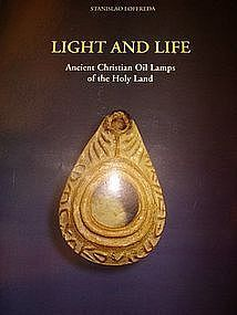 """""""LIGHT AND LIFE: CHRISTIAN OIL LAMPS OF THE HOLY LAND"""""""