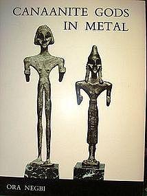 """""""CANAANITE GODS IN METAL"""" BY ORA NEGBI"""