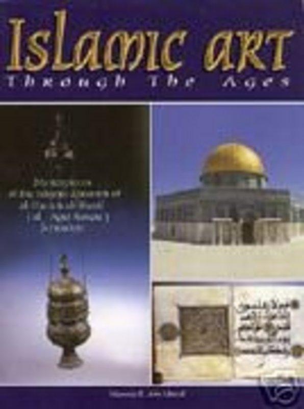 """""""ISLAMIC ART THROUGH THE AGES"""" BY DR. M.F. ABU KHALAF"""