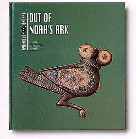 """""""OUT OF NOAH'S ARK: ANIMALS IN ANCIENT ART"""""""