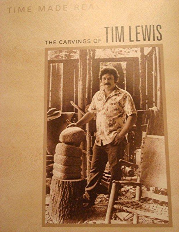 Tim Lewis Book, Time Made Real, Tim Lewis Stone Carver
