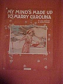 My Mind's made up to marry Carolina, 1917
