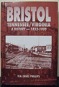 Bristol Tennessee/Virginia-A History � 1852-1900