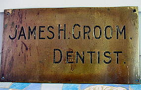 "Wonderful early 20thC Brass DENTIST Sign ""James H. Groom"" w/Provenance"