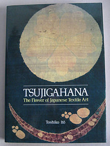 Tsujigahana The Flower of Japanese Textile Art